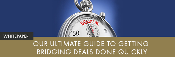 Our Ultimate Guide to Getting Bridging Deals Done Quickly